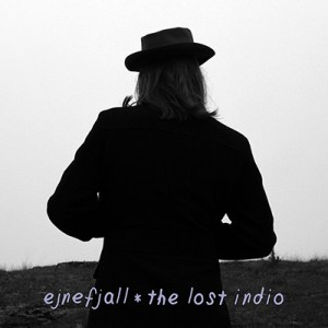 Ejnefjall - The lost indio